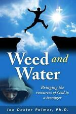 Weed and Water: Bringing the Resources of God to a Teenager When He Was Going Do
