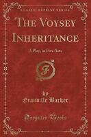 NEW The Voysey Inheritance: A Play, in Five Acts (Classic Reprint)
