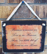 Because Someone We Love Is In Heaven Rustic Primitive Hanging Wall Sign Plaque