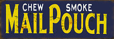 Mail Pouch Chew Smoke Cigar Reproduction Metal Sign 6x18