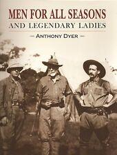 DYER TONY BIG GAME HUNTING BOOK MEN FOR ALL SEASONS AND LEGENDARY LADIES hardbck