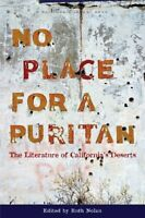 No Place for a Puritan: The Literature of California's Deserts (California Legac