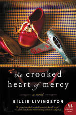 The Crooked Heart of Mercy: A Novel by Billie Livingston (Paperback, 2016)