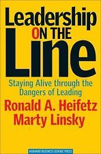 Leadership on the Line : Staying Alive Through the Dangers of Leading by Marty …