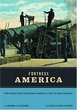 Fortress America: The Forts That Defended America 1600 to the Present by J. E.
