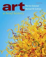 Art : A Brief History by Michael Cothren and Marilyn Stokstad 2011 5th Ed.