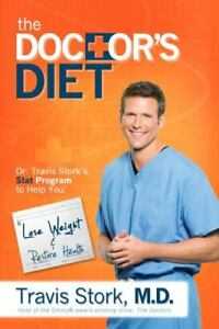 The Doctor's Diet : Dr. Travis Stork's STAT Program to Help You Lose Weight...