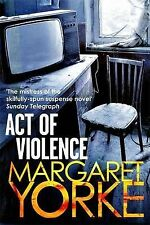 """Act of Violence, Yorke, Margaret, """"AS NEW"""" Book"""