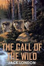 The Call of the Wild by Jack London (2015, Paperback)