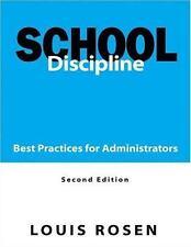 School Discipline: Best Practices for Administrators, Dr. Louis Rosen, Good Book