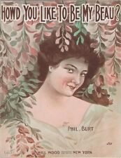 How'd You Like To Be My Beau? 1910 Antique Vintage Sheet Music