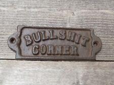 FARM STYLE STORE BAR MAN CAVE ROOM SIGN BULLSHIT CORNER RUSTIC CAST IRON BARWARE