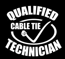 Cable Tie Technician  Funny sticker 4x4 decal popular