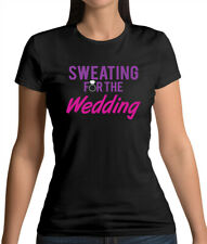 Sweating For The Wedding - Womens T-Shirt - Bride - Bridal - Marriage - Engaged