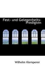 Fest- Und Gelegenheits-Predigten: By Wilhelm Klemperer