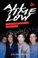 All Time Low: Don't Panic, Let's Party: The Biography, Joe Shooman, New conditio