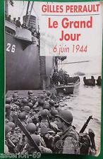 LE GRAND JOUR 6 JUIN 1944 GILLES PERRAULT DEBARQUYEMENT WWII