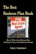 The Best Business Plan Book For Real Estate Agents: How to Write a Great Busines