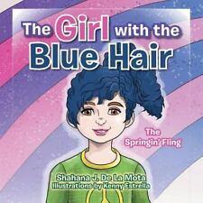 The Girl with the Blue Hair : The Springin' Fling by Shahana J. De La Mota...