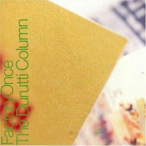 The Return of The Durutti Column, The Durutti Column, Good