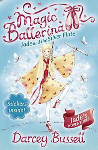 Magic Ballerina Jade and the Silver Flute Darcey Bussell Paperback Book 21 New