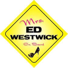 Mrs Ed Westwick On Board Novelty Car Sign Gossip Girl