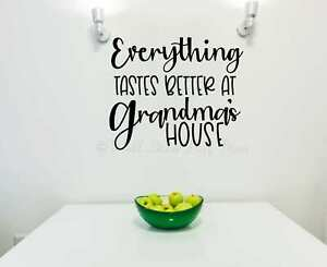 Wall Decal Quote Everything Tastes Better Grandma's House Kitchen Vinyl Word Art