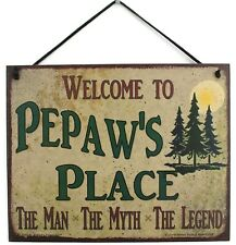 Welcome to Pepaw'S Place 8x10 Sign Man Myth Legend Grandpa Grandfather Great vtg
