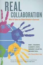 Real Collaboration: What It Takes for Global Health to Succeed [With CDROM] (Mix