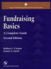 Fundraising Series for the 21st Century: Fund Raising Basics : A Complete Guide
