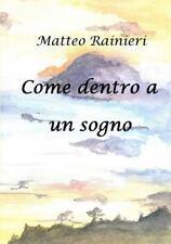 Come Dentro a un Sogno by Matteo Rainieri (2012, Paperback)