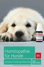 Homöopathie für Hunde: Symptome | Dosierung | Behan... | Buch | Zustand sehr gut