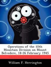 Operations Of The 10th Mountain Division On Mount Belvedere, 18-26 February 1...