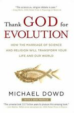 Thank God for Evolution: How the Marriage of Science and Religion Will Transfor
