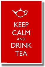 Keep Calm and Drink Tea - Without Flag - NEW Humor POSTER