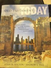 Old Testament Today By John H Walton & Andrew E Hill
