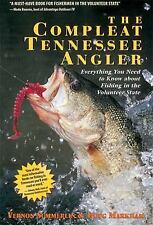 The Compleat Tennessee Angler: Everything You Need to Know About Fishing in the