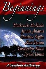 Beginnings: A Samhain Anthology by Lorelei James, Charlene Teglia, Kate Davies +