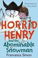 Horrid Henry and the Abominable Snowman: Bk. 14 by Francesca Simon, Acceptable U