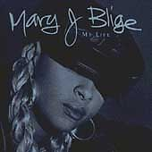 My Life, Mary J. Blige, New
