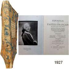 Exposition pastels français du XVII & XVIIIe siècle 1927 Dacier Quentin la Tour