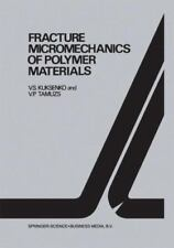 Fatigue and Fracture: Fracture Micromechanics of Polymer Materials 2 by V. S.