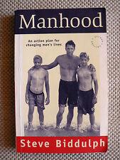 MANHOOD 2nd EDITION - STEVE BIDDULPH - AUTHOR OF NO.1 BESTSELLER RAISING BOYS..