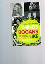 Things Bogans Like: Tribal Tatts to Reality TV, Recognise the 21st Century Bogan