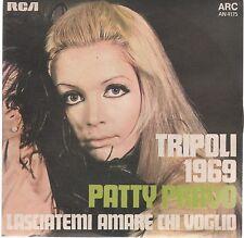"""PATTY PRAVO TRIPOLI 1969 / LASCIATEMI AMARE CHI VOGLIO  7"""" 45 GIRI"""