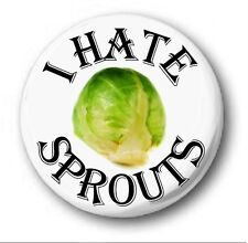 I HATE SPROUTS  - 1 inch / 25mm Button Badge  - Novelty Cute Stocking Filler