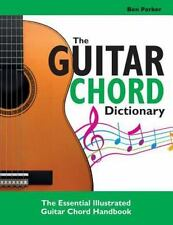 The Guitar Chord Dictionary : The Essential Illustrated Guitar Chord Handbook...