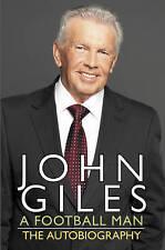 """VERY GOOD"" John Giles: A Football Man - My Autobiography, Giles, John, Book"