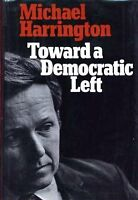 Toward a Democratic Left: A Radical Program for a
