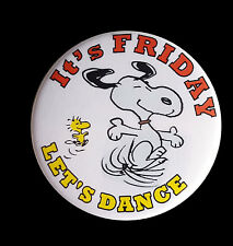 Friday (Let's Dance!) Large Button Badge - Snoopy & Woodstock - 58mm diameter